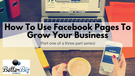 How To Use Facebook Pages To Grow Your business