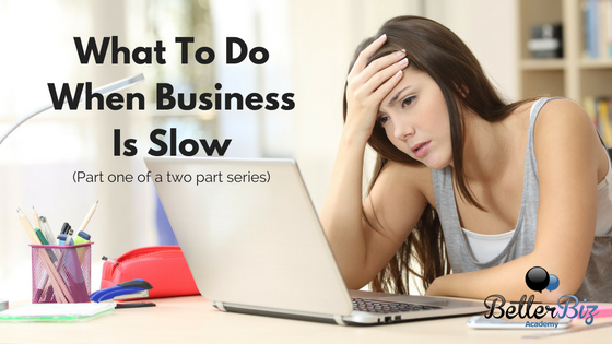 What To Do When Business Is Slow