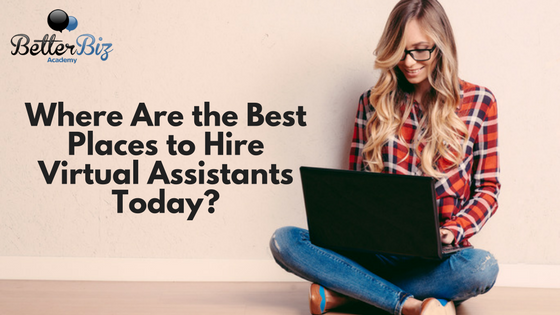 Where Are the Best Places to Hire Virtual Assistants Today?