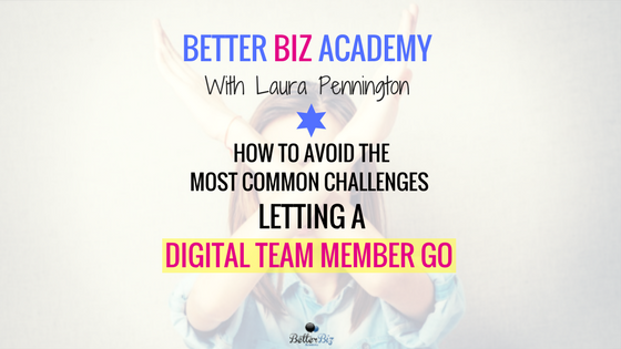 How to Avoid the Most Common Challenges When Letting a Digital Team Member Go