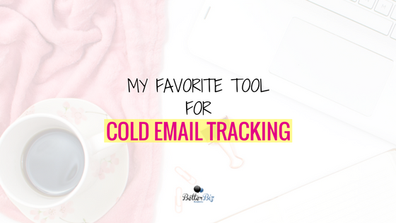 My Favorite Tool for Cold Email Tracking