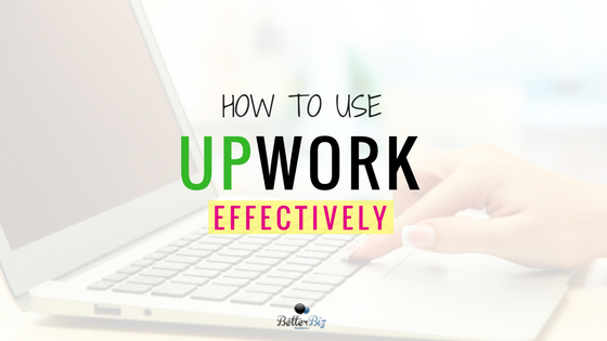 How To Use Upwork Effectively