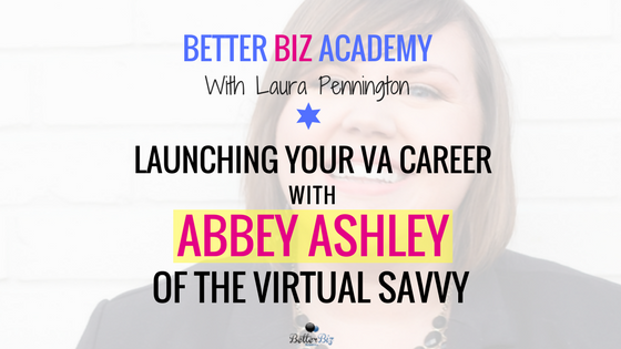 Launching Your VA Career with Abbey Ashley of The Virtual Savvy-EP042