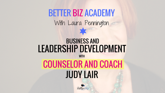 Business and Leadership Development with Counselor and Coach Judy Lair-EP041
