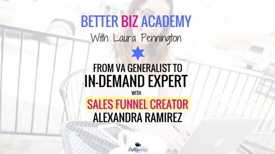 From VA Generalist to In-Demand Expert with Sales Funnel Creator Alexandra Ramirez-EP040