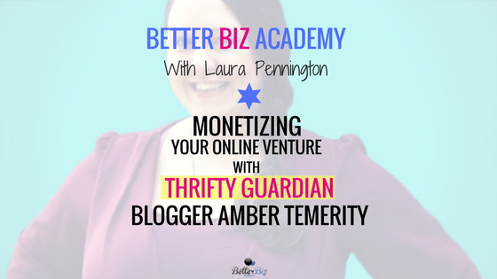 Monetizing Your Online Venture with Thrifty Guardian Blogger Amber Temerity – EP035