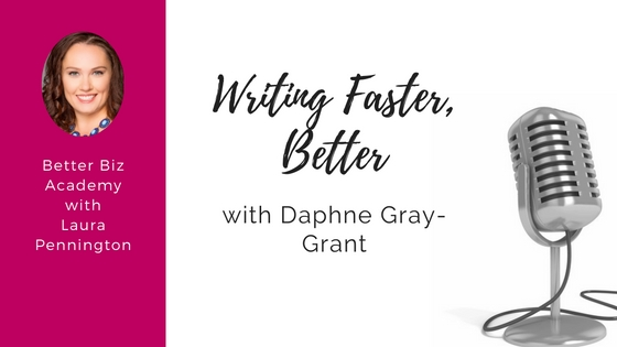 Writing Faster, Better With Daphne Gray-Grant-EP003