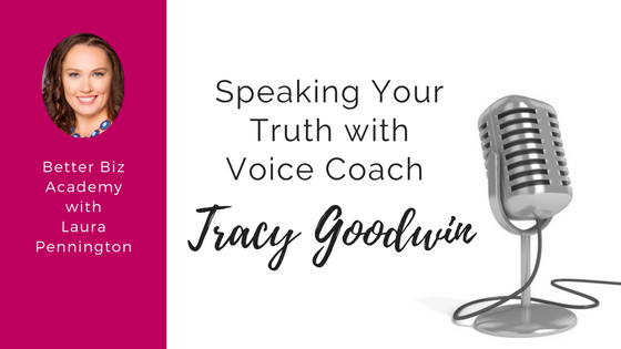 Speaking Your Truth with Voice Coach Tracy Goodwin-EP028