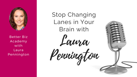 Stop Changing Lanes in Your Brain-EP023