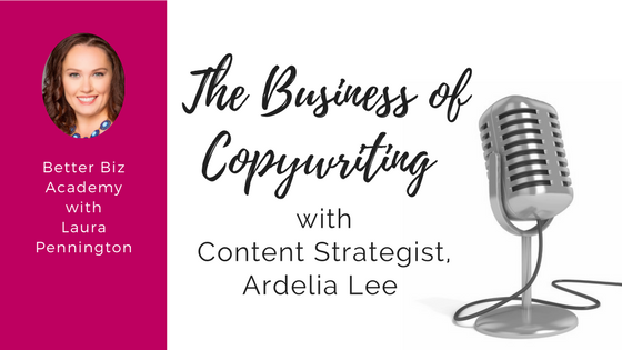 The Business of Copywriting with Content Strategist Ardelia Lee-EP011