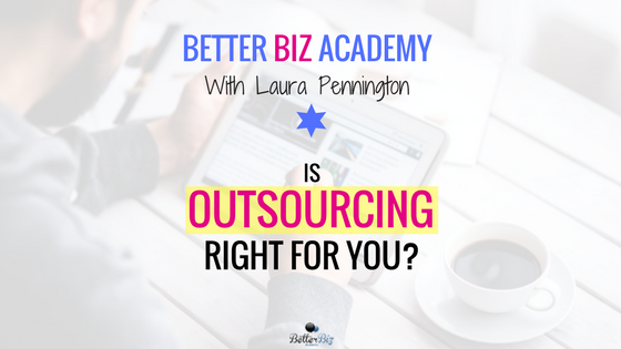 Is Outsourcing Right for You?