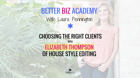 Choosing the Right Clients with Elizabeth Thompson of House Style Editing-EP054