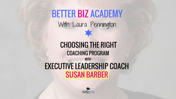 Choosing the Right Coaching Program with Executive Leadership Coach Susan Barber-EP053