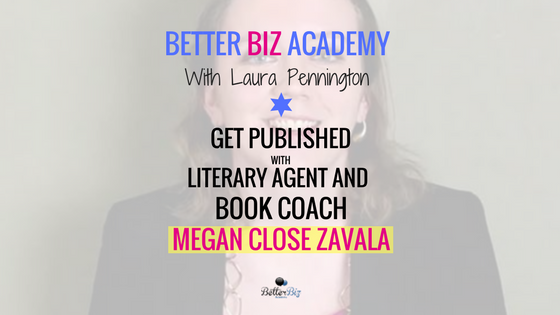 Get Published with Literary Agent and Book Coach Megan Close Zavala-EP044
