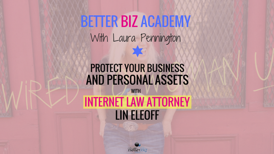 Protect Your Business and Personal Assets with Internet Law Attorney Lin Eleoff-EP043