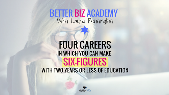 Four Careers in Which You Can Make Six-Figures with Two Years or Less of Education