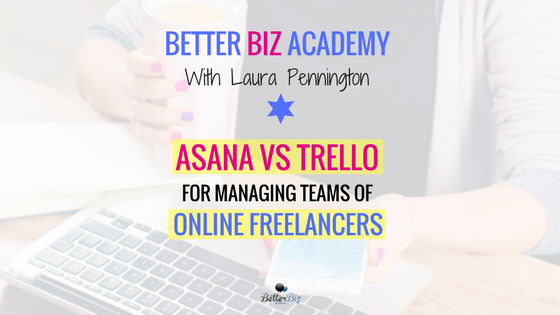 Asana vs. Trello for Managing Teams of Online Freelancers