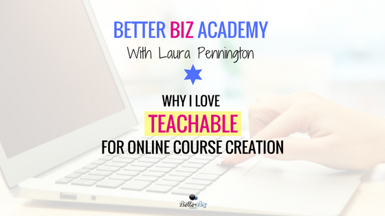 Why I Love Teachable for Online Course Creation