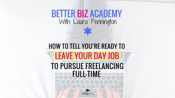 How to Tell You're Ready to Leave Your Day Job to Pursue Freelancing Full Time