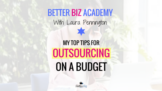 My Top Tips for Outsourcing on a Budget