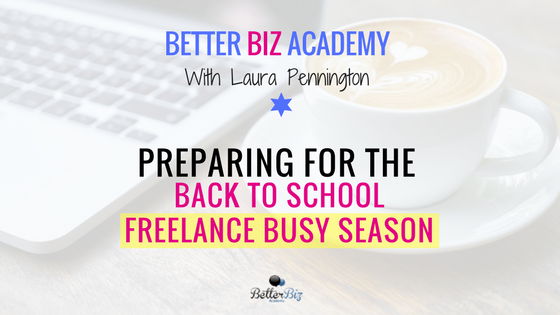 Preparing for the Back to School Freelance Busy Season-EP61