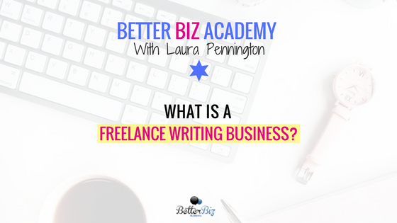 What is a Freelance Writing Business?