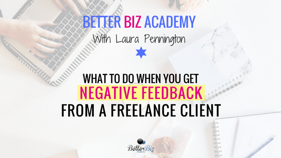 What to Do When You Get Negative Feedback from a Freelance Client?