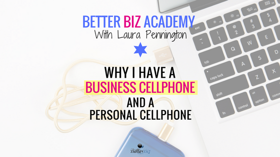 Why I have a business cellphone and a personal cellphone