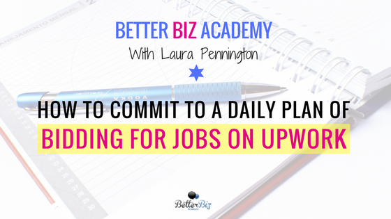 How to Commit to a Daily Plan of Bidding for Jobs on Upwork