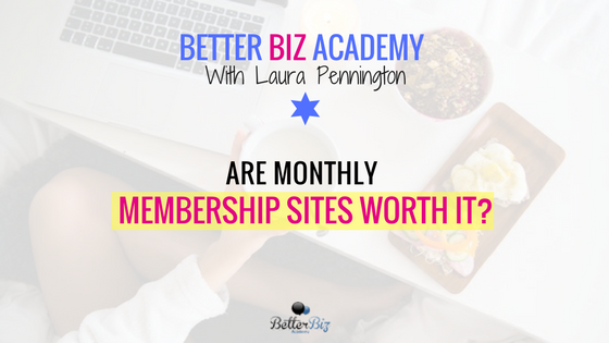 Are Monthly Membership Sites Worth It?