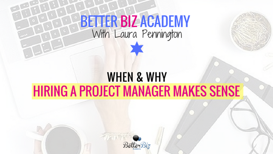 When & Why Hiring A Project Manager Makes Sense