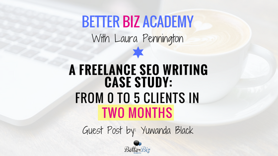A Freelance SEO Writing Case Study: From 0 to 5 Clients in Two Months