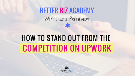 How to Stand Out from the Competition on Upwork