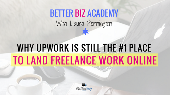Why Upwork is still the #1 place to land freelance work online