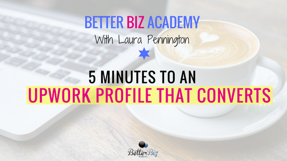 5 Minutes to an Upwork Profile that Converts