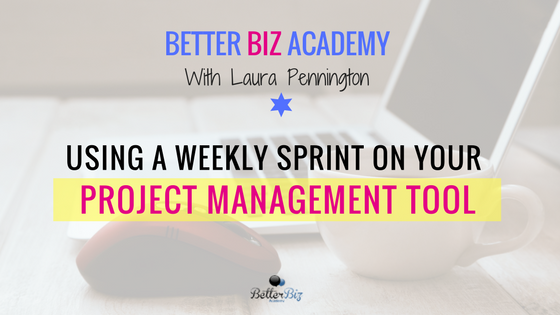 Using a Weekly Sprint on Your Project Management Tool