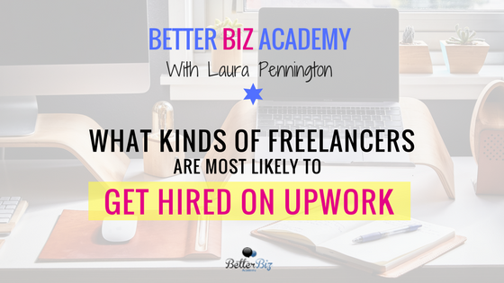 What Kinds of Freelancers are Most Likely to Get Hired on Upwork?