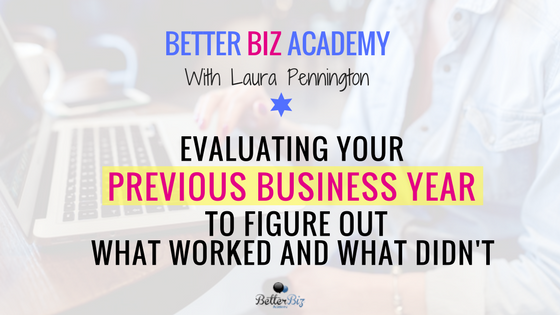 Evaluating Your Previous Business Year to Figure Out What Worked and What Didn't