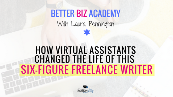 How Virtual Assistants Changed the Life of This Six-Figure Freelance Writer