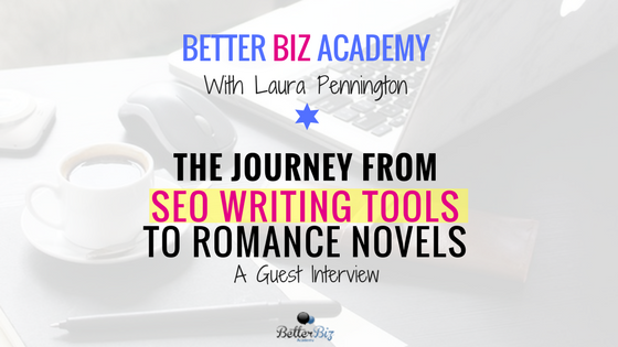 The Journey from SEO Writing Tools to Romance Novels – A Guest Interview