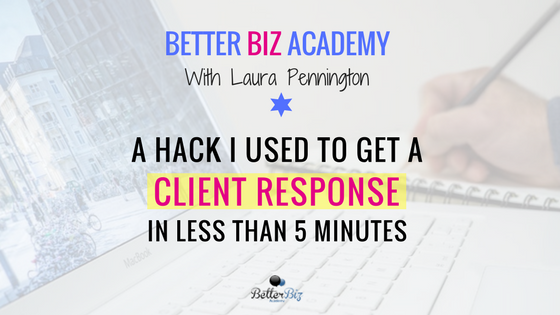 A Hack I Used to Get A Client Response in Less Than 5 Minutes