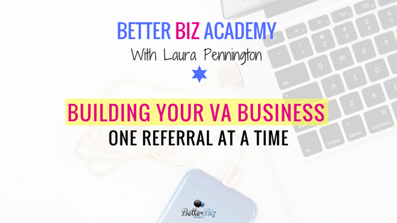 Building Your VA Business One Referral at a Time