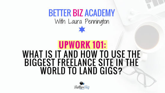 Upwork 101: What Is It and How to Use the Biggest Freelance Site in The World to Land Gigs?