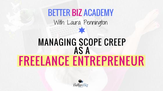 Managing Scope Creep as a Freelance Entrepreneur