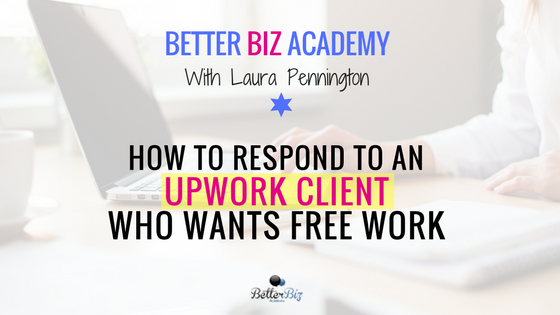 How to Respond to an Upwork Client Who Wants Free Work