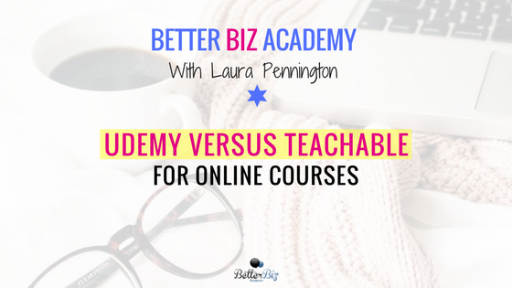 Udemy Versus Teachable for Online Courses