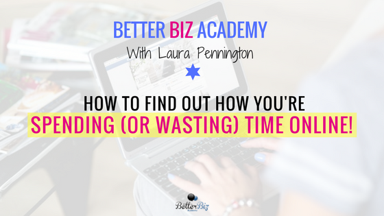 How to Find Out How You're Spending (or Wasting) Time Online!