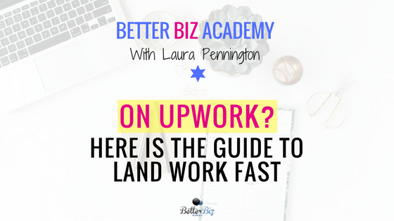 On Upwork? Here is the Guide to Land Work Fast