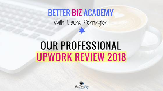 Our Professional Upwork Review 2018