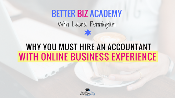 Why You Must Hire an Accountant with Online Business Experience
